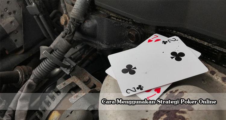 Cara-Menggunakan-Strategi-Poker-Terbaik