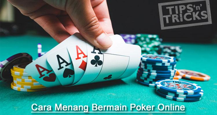 Cara-Menang-Main-Poker-Online